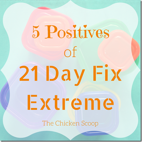 5 Positives of 21 Day Fix Extreme
