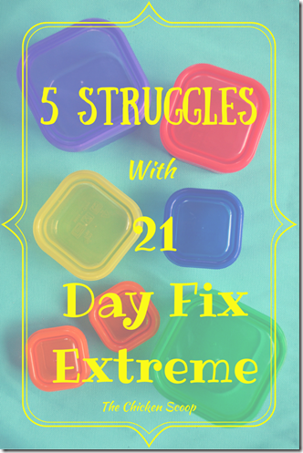 5 Struggles With 21 Day Fix Extreme