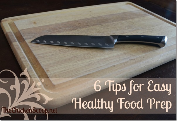 6 Tips for Easy Healthy Food Prep